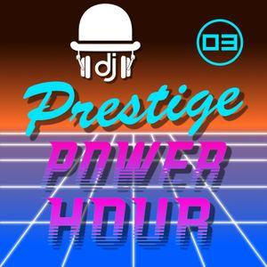 Prestige Power Hour 03