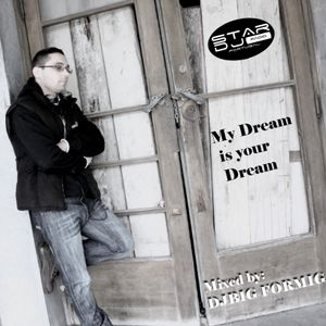 MY DREAM IS YOUR DREAM_ BIG FORMIGA STAR DJ RADIO