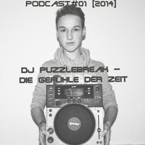 DJ PuzzleBreak - Die Gefühle Der Zeit (Podcast #01)