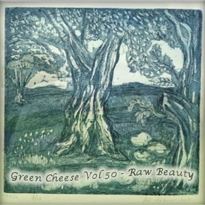 Green Cheese Vol 50 - Raw Beauty