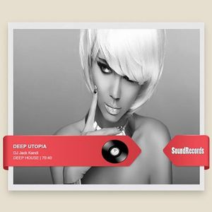Deep Utopia for (Digital Mix Utopia)  sexy deep house (part 15)  Mixed By Jack Kandi