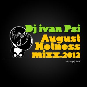 AUGUST HOTNESS MIXX 2012 (RNB HIP-HOP)