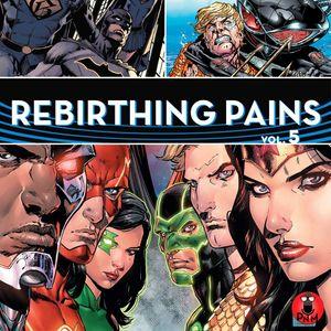 Rebirthing Pains - Episode 5