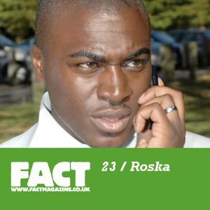 FACT Mix 23: Roska