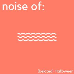noise of: Halloween