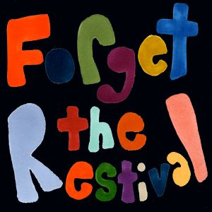 Forget The Restival - 01