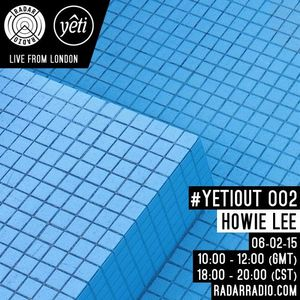 YETIOUT #002- Radar Radio London w/ ERI YETI & HOWIE LEE Guest Mix