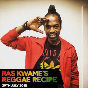 Reggae Recipe - 29/07/18 (Reggae / Dancehall / Bass / Bashment / Afrobeats)