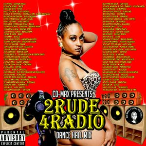CD-MAX - 2RUDE-4-RADIO (DANCEHALL MIX)