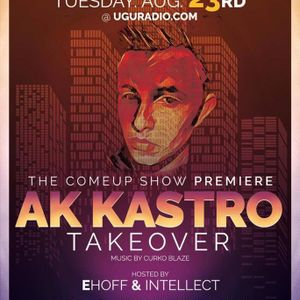 The ComeUp Show : AK Kastro Takeover - Hosted by Intellect & Ehoff Music by Curko Blaze UGURADIO.COM