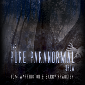 Pure Paranormal Show With Tom Warrington & Barry Frankish - February 11 2020 www.fantasyradio.stream