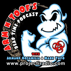 Arm N Toof's Dead Time Podcast – Episode 50