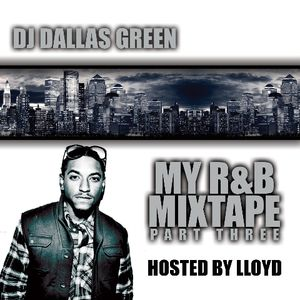 My R&B Mixtape Part 3 Hosted By Lloyd