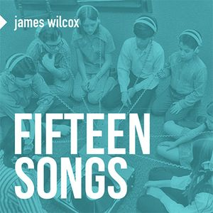 15 Songs - compiled by James Wilcox
