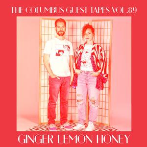 THE COLUMBUS GUEST TAPES VOL. 89 - GINGER LEMON HONEY