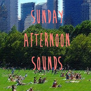 Sunday Afternoon Sounds  #2