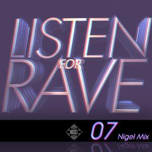 Listen For Rave 07 - Nigel mini mix