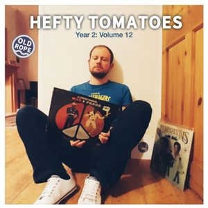 Hefty Tomatoes Year 2: Volume 12 (07/01/2018)