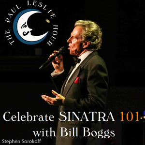 Bill Boggs Sinatra 101 Special - The Paul Leslie Hour