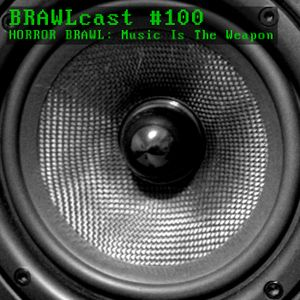 #100 Horror Brawl - Music Is The Weapon