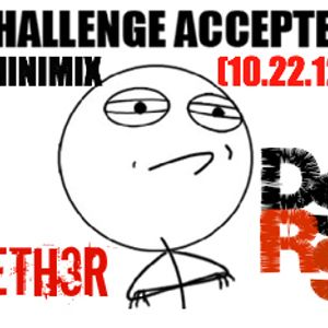 CHALLENGE ACCEPTED! Minimix (10.22.12)