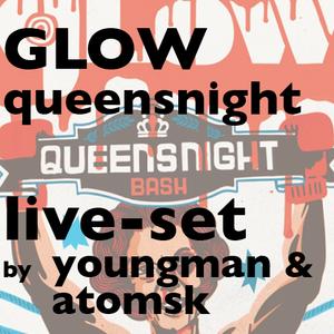 Youngman & Atomsk live @ Glow Queensnight Bash