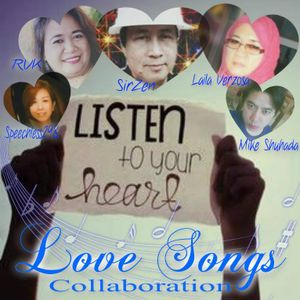 LISTEN TO YOUR HEART  ( Another Love Songs Collaboration )