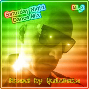Saturday Night Dance Mix 2 (Mixed by Quickmix)