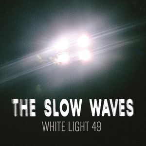White Light 49 - The Slow Waves