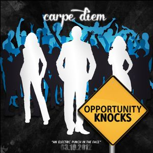 Opportunity Knocks (Carpe Diem)