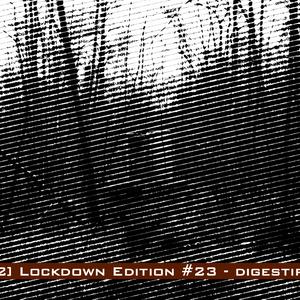 [nws.bpm082] Lockdown Edition #23 - digestif