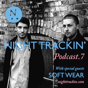 Night Trackin' Podcast #7 /w Soft Wear