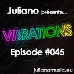 Juliano présente Vibrations #045