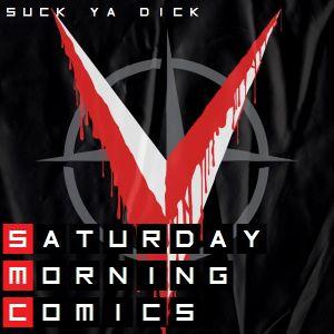 "Saturday Morning Comics #87 ""Suck Ya Dick"""