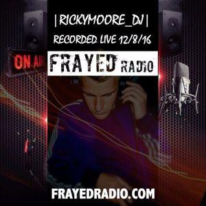 LIVE@FRAYEDRADIO -12-08-16 TECHHOUSE/DEEPHOUSE/UNDERGROUNDVIBES