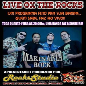 Programa Live On The Rocks - Entrevista com Makinaria Rock