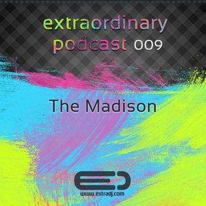 The Madison - Extraordinary Podcast 009 (03.09.2012)