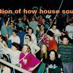 my definition of how house sounds like part 1