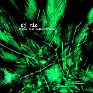 DJ Rio Flying High Radio Sessions Mix #512
