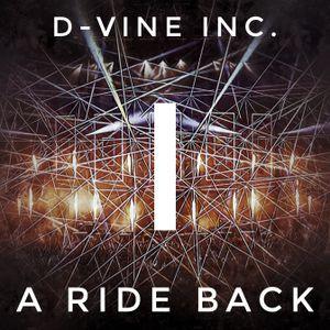 D-Vine Inc. - A Ride Back I