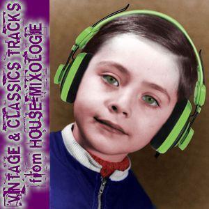 Vintage & Classics Tracks - House Mixologie