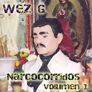 Wez G - Narcocorridos - Volumen 1