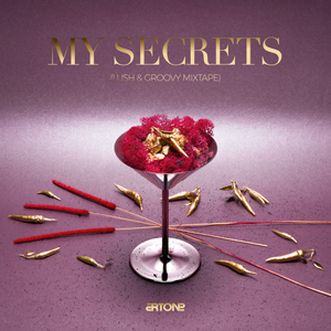 Artone - My Secrets (Lush & Groovy Mixtape)
