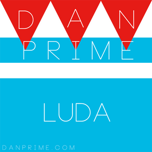 DAN PRIME - PRESENTS LUDACRIS