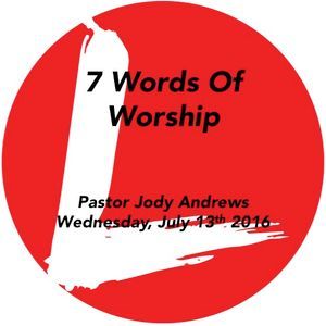 7 Words of Worship