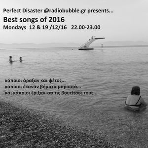Perfect Disaster @radiobubble.gr, Best songs of 2016 _from no1 to no13