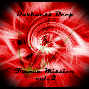 Trance Mission vol.2 mixed by Darkness Deep