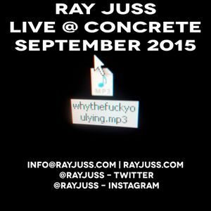 Ray Juss Live @ Concrete Space Sept 2015 - Hour Three
