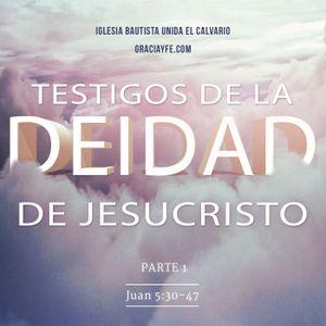 Testigos de la Deidad de Jesucristo (Parte 1)
