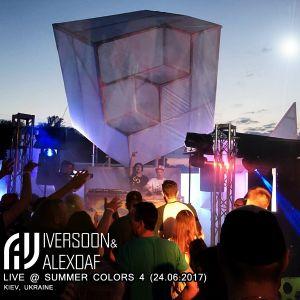Iversoon & Alex Daf - Live @ Summer Colors 4 (Kiev 24.06.17)